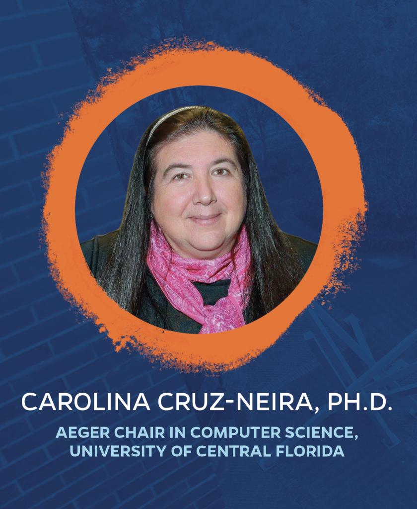 Carolina Cruz-Neira, Ph.D.